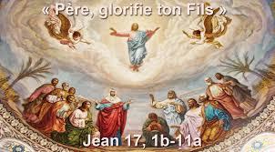Père, glorifie ton Fils - (Jean 17, 1b-11a) | Paroisse Saint ...