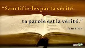 """Sanctifie-les par ta vérité: ta parole est la vérité."""" (Jean 17:17 ..."""