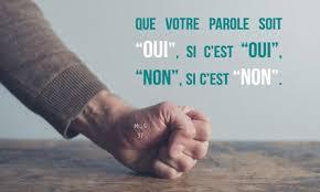 """Que votre parole soit """"oui"""", si c'est """"oui"""", """"non"""", si c'est """"non ..."""