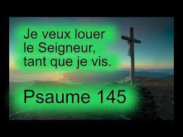 Psaume 145 - Je veux louer le Seigneur, tant que je vis - N°235 ...
