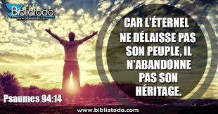 Psaumes 94:14 BDP1998 - Car le Seigneur ne rejette pas son peuple ...