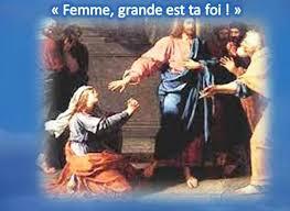 Mercredi 07 août 2019 « Femme, grande est ta foi ! » - paix et joie