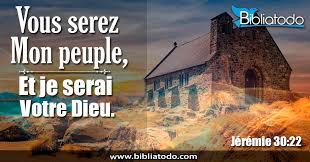 Jérémie 30:22 fdb - Et vous serez mon peuple, et moi je serai ...