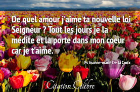 Citation Ps Joanne-marie De la Croix amour : De quel amour j'aime ta  nouvelle loi Seigneur ? Tout...