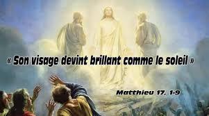 Son visage devint brillant comme le soleil - (Matthieu 17, 1-9 ...