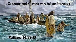 Ordonne-moi de venir vers toi sur les eaux - (Matthieu 14, 22-33 ...