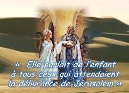 Lundi 30 décembre 2019: « Elle parlait de l'enfant à tous ceux qui  attendaient la délivrance de Jérusalem »